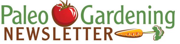 Paleo Garden Newsletter