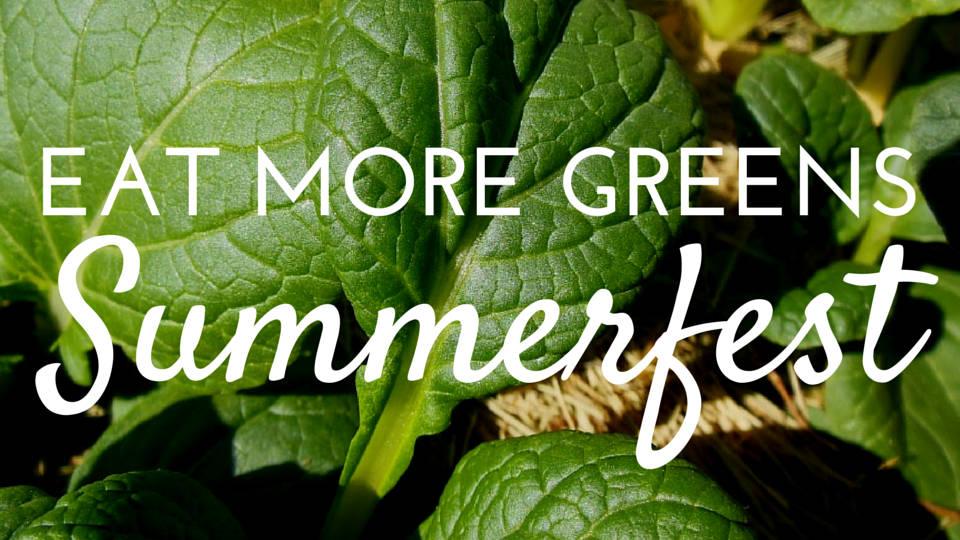 Eat Your Leafy Greens: Summerfest Komatsuna