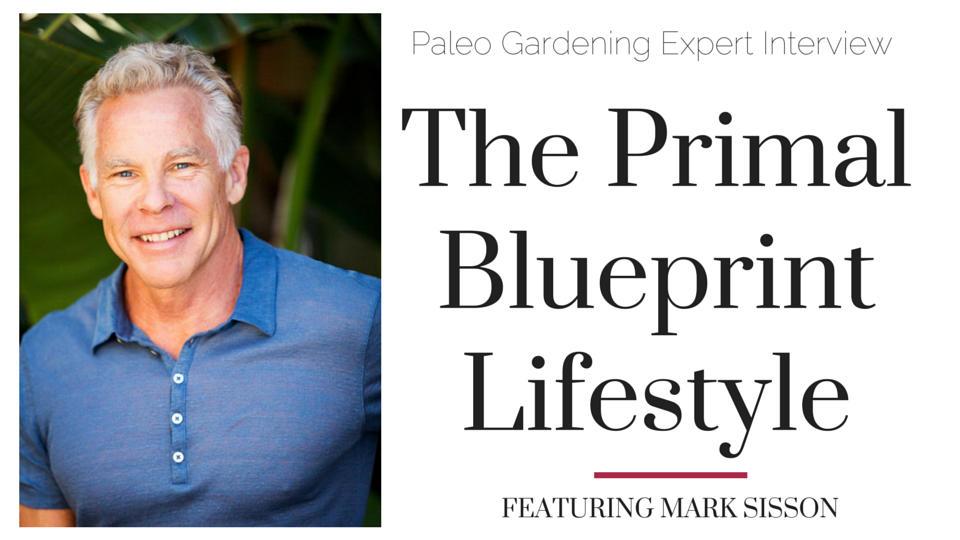 Mark Sisson Paleo Garden Interview