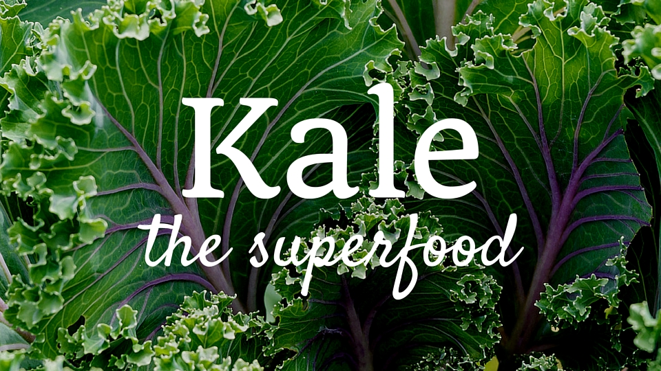 Eat Your Leafy Greens: Kale the Superfood Green