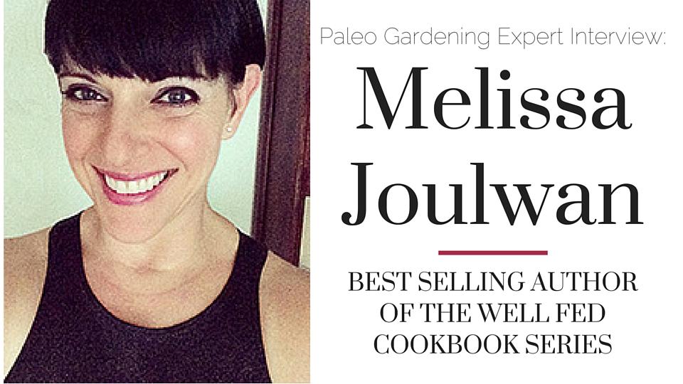 Melissa Joulwan Paleo Gardening Interview