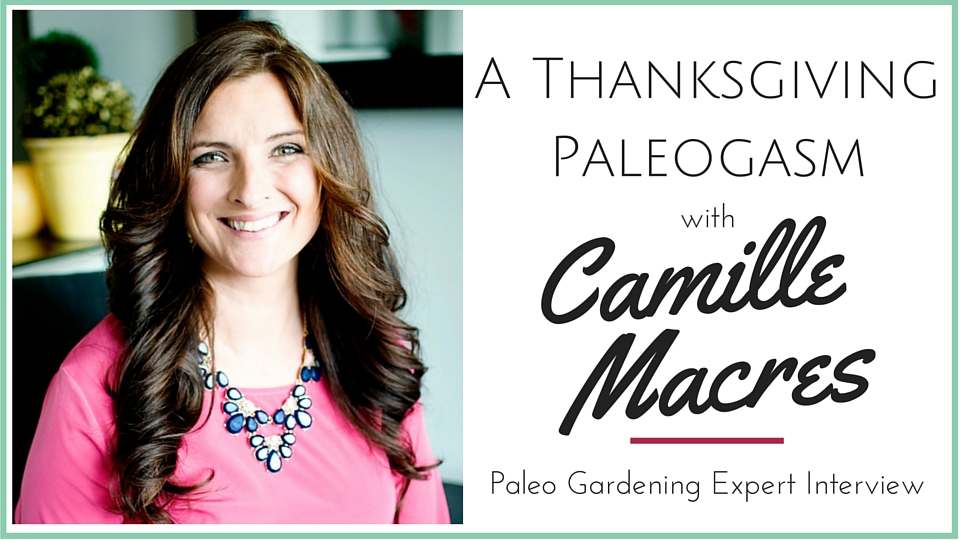 Camille Macres Thanksgiving Paleogasm Interview