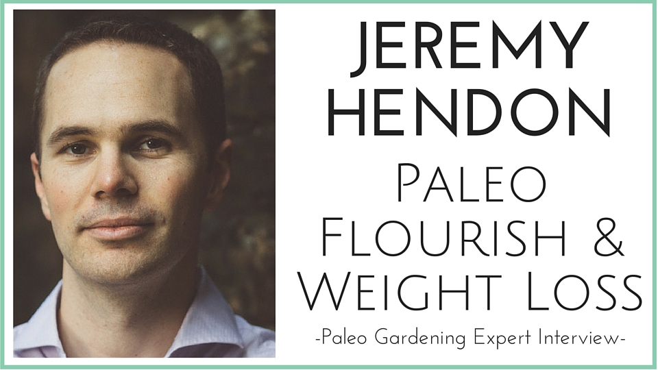 Jeremy Hendon Paleo Flourish Interview