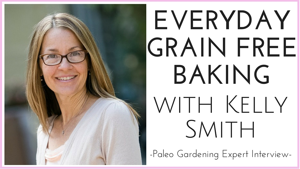 Everyday Grain Free Baking with Kelly Smith