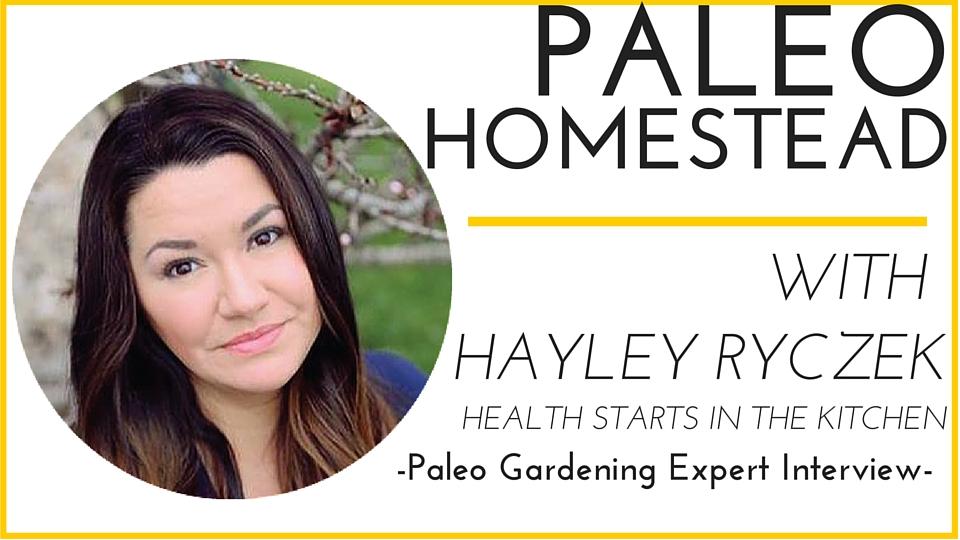 The Paleo Homestead with Hayley Ryczek